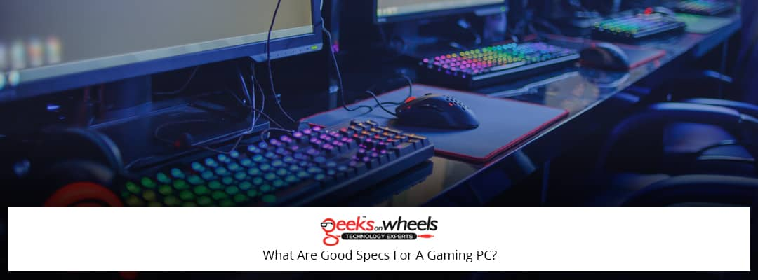 What Are Good Specs For A Gaming PC?