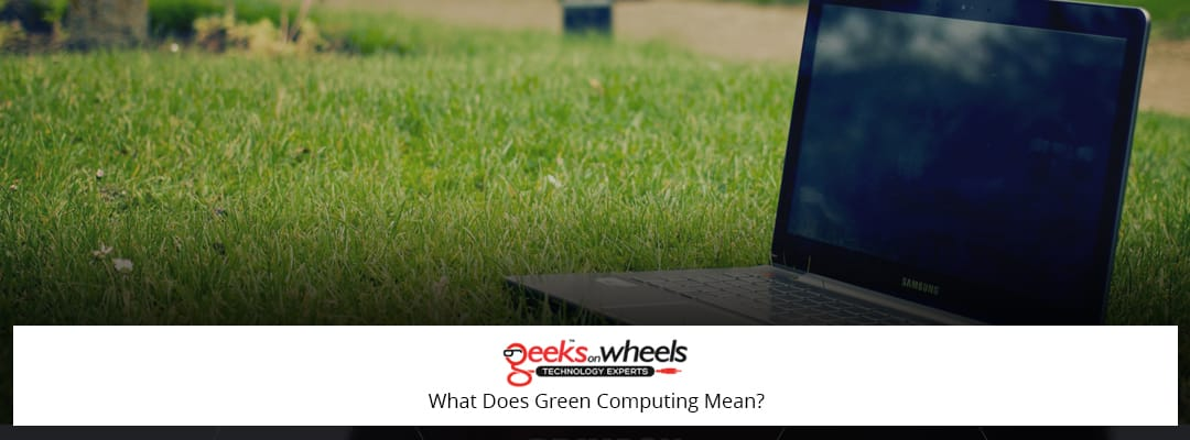 What Does Green Computing Mean?